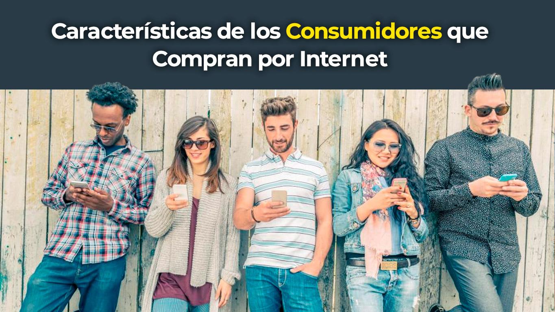 caracteristicas-de-los-consumidores-que-compran-por-internet