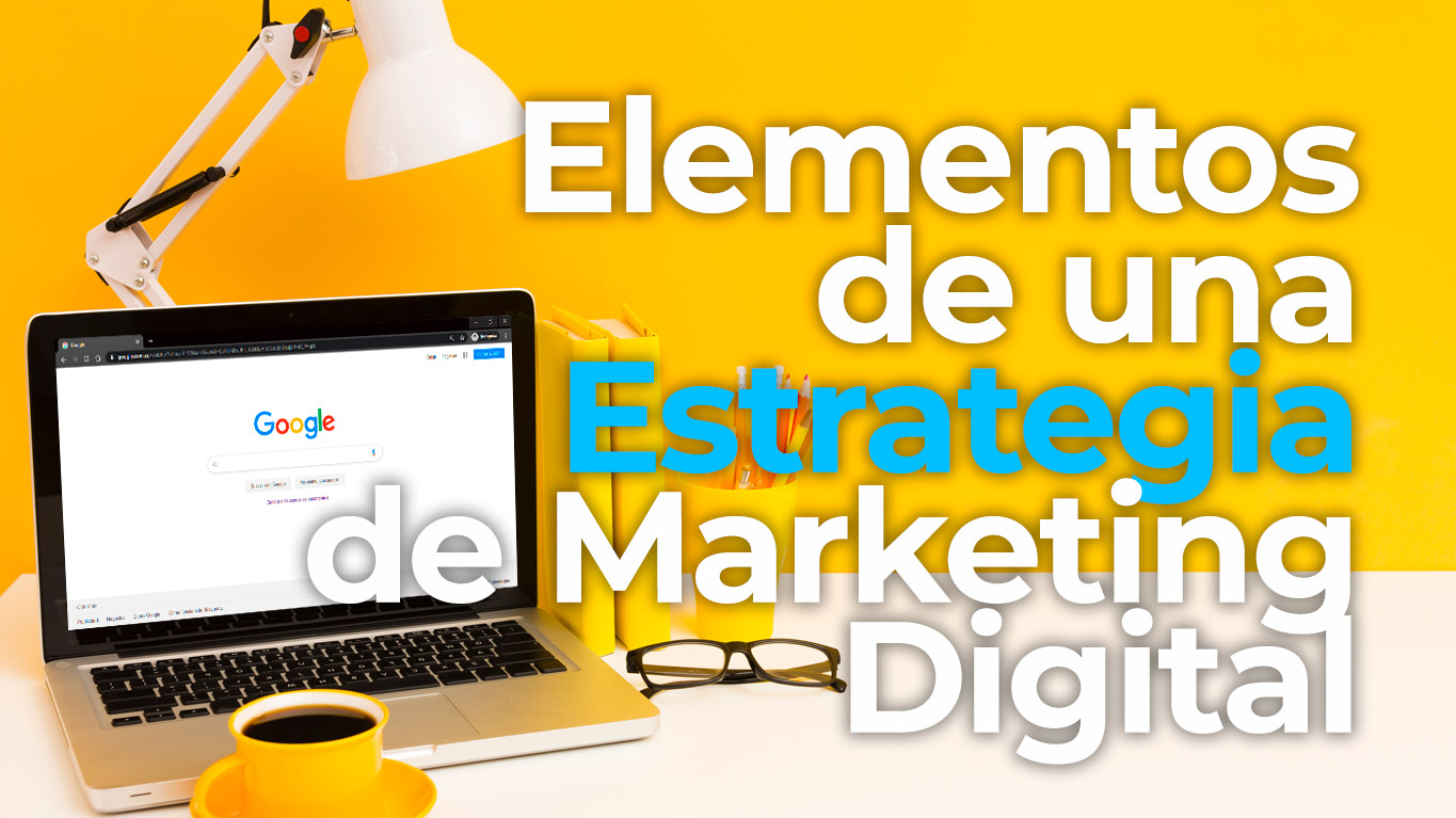 elementos-de-una-estrategia-de-marketing-digital