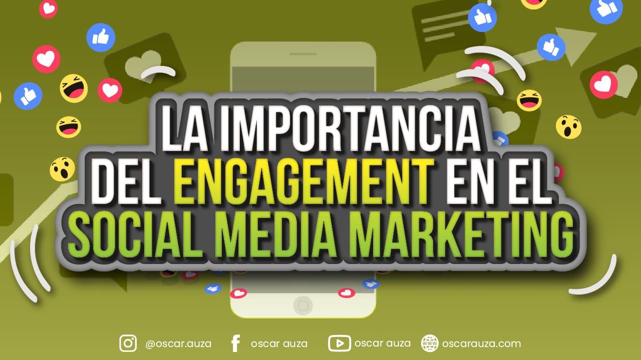 importancia del engagement en social media marketing